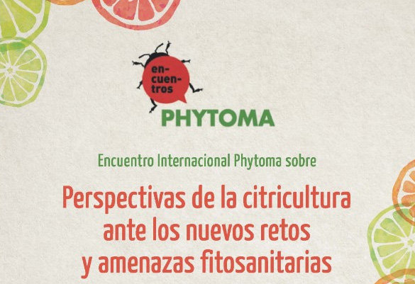 Phytoma organiza una jornada sobre las perspectivas de la citricultura ante los nuevos retos y amenazas fitosanitarias