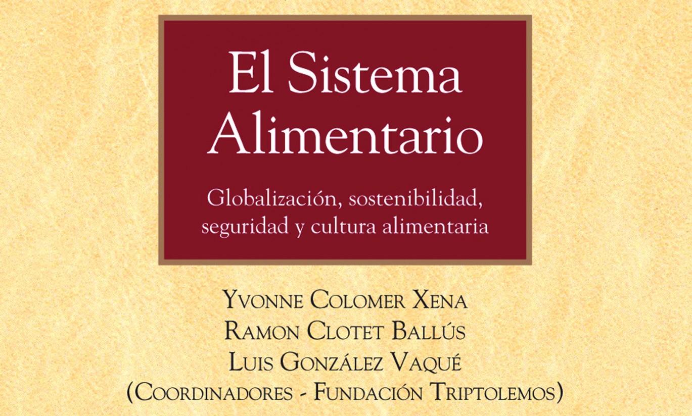 Se presenta el libro «El Sistema Alimentario: Globalización, sostenibilidad, seguridad y cultura alimentaria»