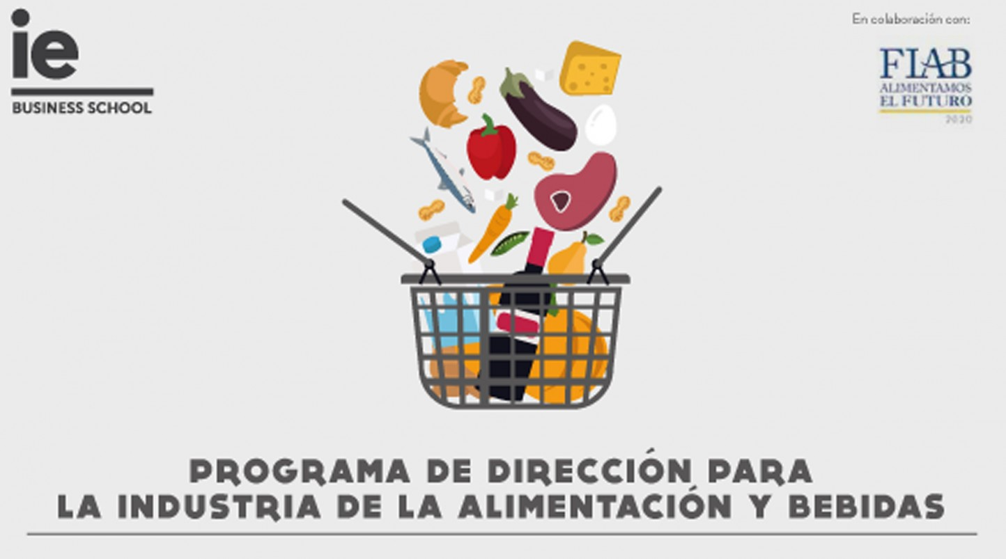 FIAB lanza un Programa de Dirección en Alimentación y Bebidas junto a IE Business School