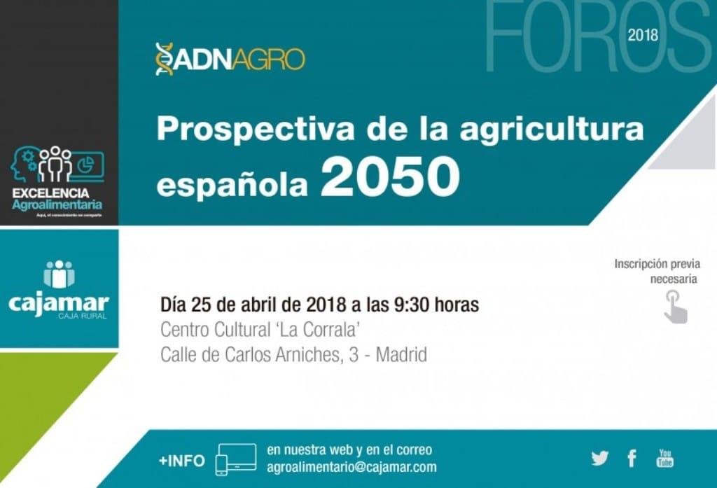 Foro Cajamar «Prospectiva de la agricultura española 2050» el próximo 25 de abril