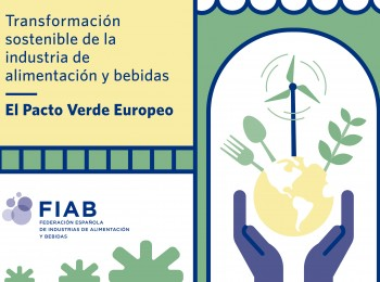 FIAB lanza una campaña para visibilizar el compromiso de la industria con el desarrollo sostenible