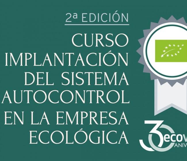 Ecovalia lanza la II edición del curso de implantación del sistema de autocontrol en la empresa ecológica